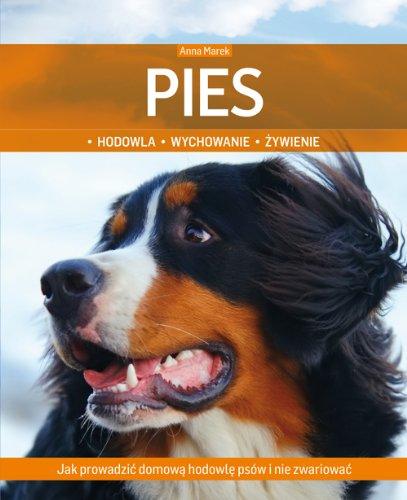 9788370738518: Pies Hodowla wychowanie zywienie