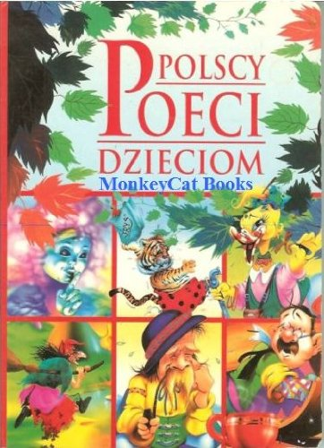 Polscy Poeci Dzieciom (Polish Poetry for Children): Maria Konopnicka; Julian