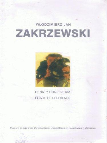 Punkty Odniesienia / Points of Reference: Wlodzimierz Jan Zakrzewski