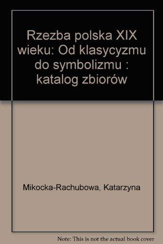 Rzezba polska XIX wieku od klasycyzmu do: Muzeum Narodowe w