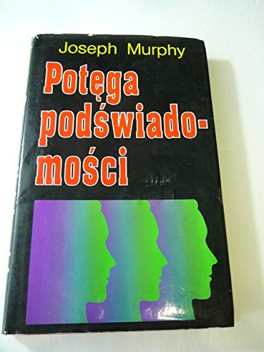Potega podswiadomosci (Original title: The Power of Your Subconscious Mind)