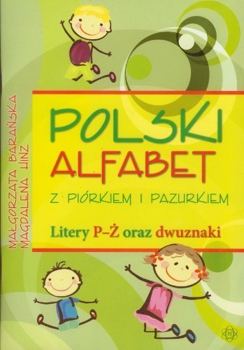 9788371345456: Polski alfabet z piórkiem i pazurkiem Litery P-Z: oraz dwuznaki