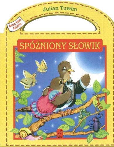 9788371568695: Spózniony slowik Polscy poeci dzieciom
