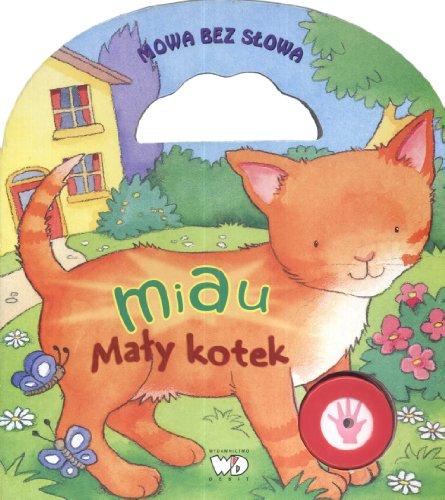Miau maly kotek: Mowa bez slowa: Tokarski, Marek