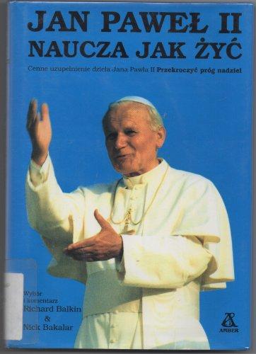 Jan Pawel II naucza, jak ?y? [Translation: Richard Balkin, Nick