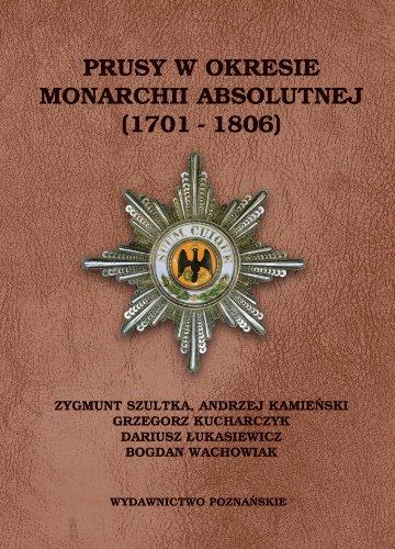 9788371776663: Prusy w okresie monarchii absolutnej (1701- 1806)