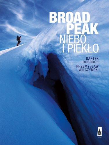 Broad Peak. Niebo i Pieklo: Dobroch Bartek, Wilczynski