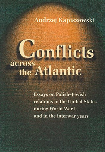 9788371886829: Conflicts Across the Atlantic: Essays on Polish-Jewish Relations in the United States During World War I and in the Interwar Years