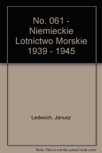 No. 061 - Niemieckie Lotnictwo Morskie 1939: Ledwoch, Janusz