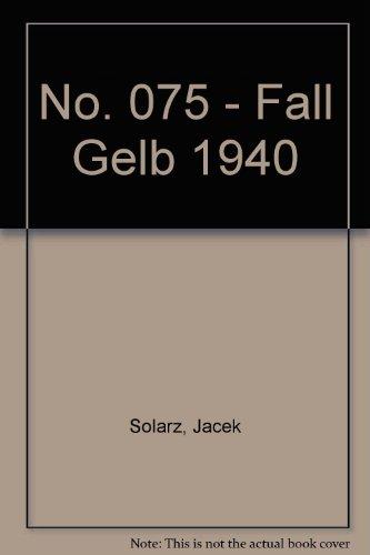 9788372190291: No. 075 - Fall Gelb 1940