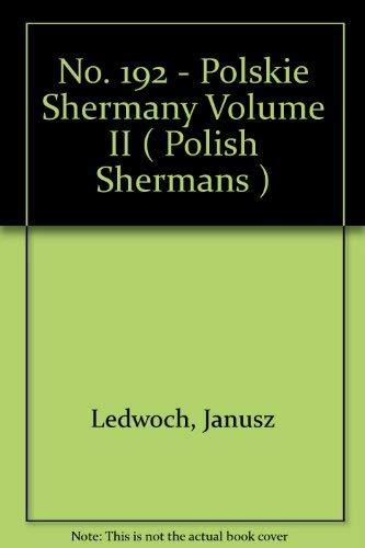 9788372191731: No. 192 - Polskie Shermany Volume II ( Polish Shermans )