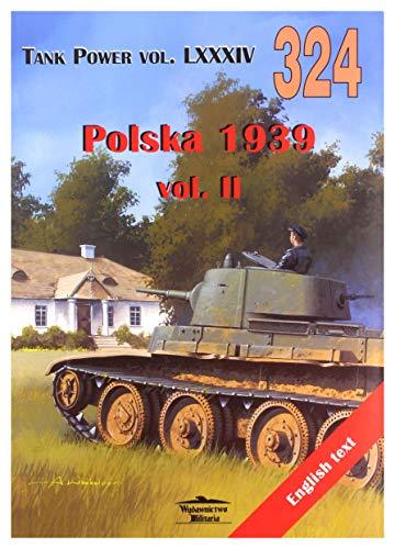 No. 324 - Polska 1939 Volume II - Tank Power Vol. LXXXIV: Ledwoch, Janusz & Szubanski, Rajmund