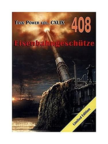 9788372194084: EisenbahngeschĂźtze. Tank Power vol. CXLIX 408 - Janusz Ledwoch [KSIÄ ĹťKA]