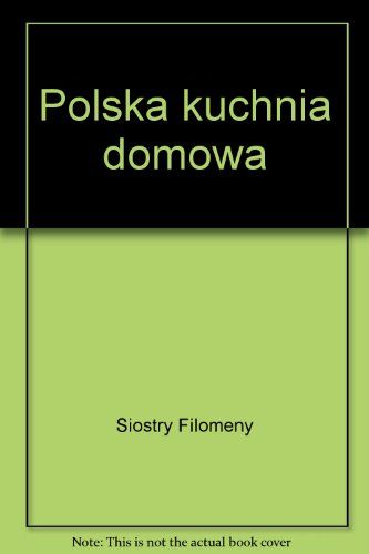 Polska kuchnia domowa: Siostry Filomeny