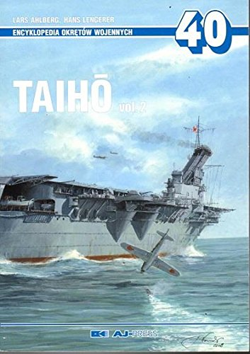 Encyclopedia of Warships 40 - Taiho Volume: Lars Ahlberg; Hans