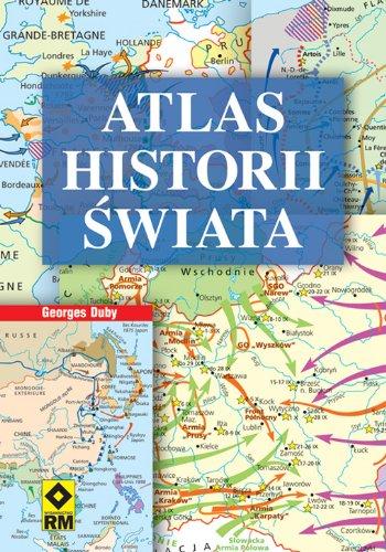 9788372436610: Atlas historii swiata Od prehistorii do czasów wspólczesnych
