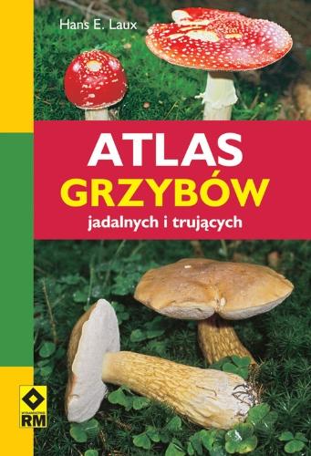 9788372436702: Atlas grzybow jadalnych i trujacych (polish)