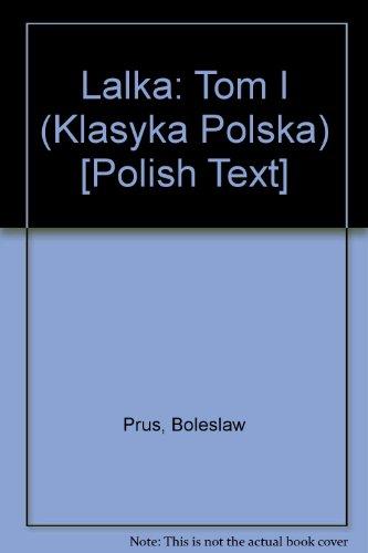 Lalka: Tom I (Klasyka Polska) [Polish Text]: Prus, Boleslaw