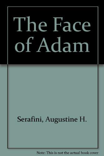 The Face of Adam: Augustine H. Serafini