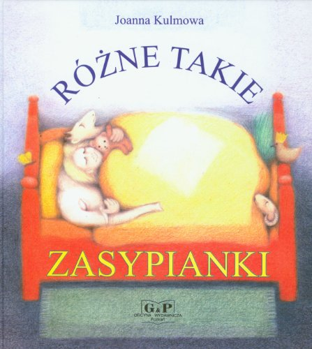 Rozne takie zasypianki + CD: Joanna Kulmowa