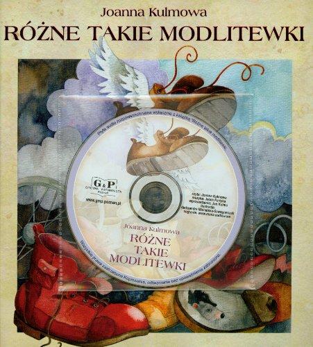 Rozne takie Modlitewki + CD: Kulmowa Joanna