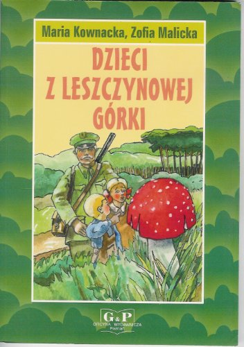 Dzieci z Leszczynowej Gorki: Kownacka Maria, Malicka