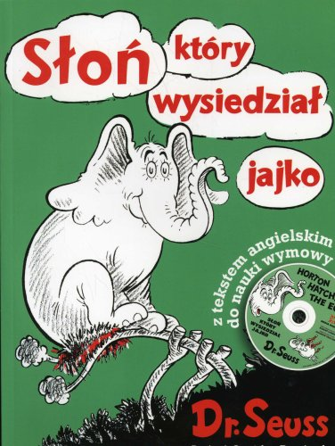 Slon ktory wysiedzial jajko [Horton Hatches the Egg] (9788372780867) by Dr Seuss