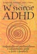 9788372781116: W swiecie ADHD Nadpobudliwosc psychoruchowa z zaburzeniami uwagi u dzieci i doroslych
