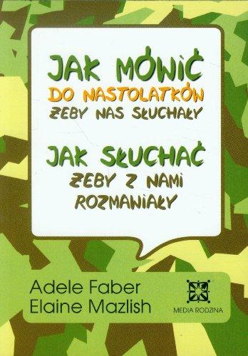9788372782014: Jak Mowic: Do Nastolatkow Zeby Nas Skuchaky / Jak Skuchac: Zeby Z Nami Rozmawiaky