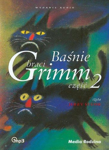 Basnie braci Grimm. Czesc 2 (CD): Wilhelm Grimm, Jakub