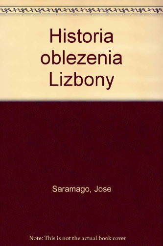 Historia oblezenia Lizbony: Saramago, Jose