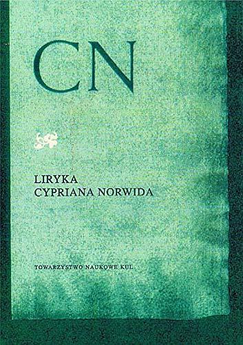 Liryka Cypriana Norwida (Biblioteka Studia Norwidiana) (Polish: n/a