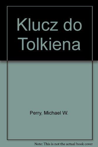 Klucz do Tolkiena: Michael W. Perry