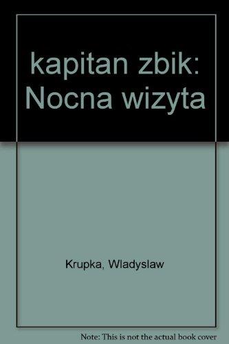 Kapitan Zbik 2. Nocna wizyta