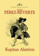 Kapitan Alatriste: Perez-Reverte, Arturo