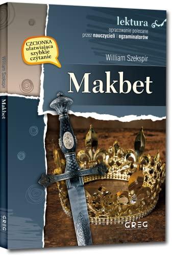 Makbet: Wydanie z opracowaniem (Paperback): William Szekspir