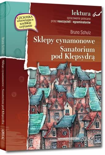 Sklepy cynamonowe Sanatorium pod Klepsydra: Wydanie z: Bruno Schulz