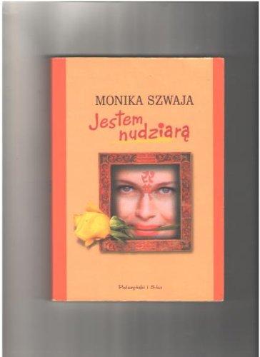 Jestem nudziara: Szwaja, Monika