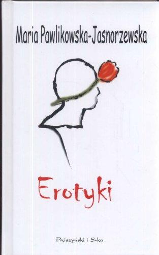 Erotyki: Pawlikowska-Jasnorzewska, Maria
