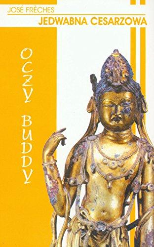 Oczy Buddy Jedwabna cesarzowa (Paperback): Jose Freches