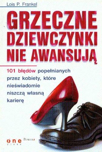 Grzeczne dziewczynki nie awansuja: 101 bledà w