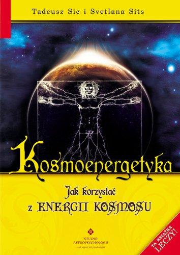 9788373773554: Kosmoenergetyka: Jak korzystac z energii kosmosu