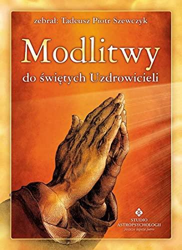 9788373775640: Modlitwy do swietych Uzdrowicieli