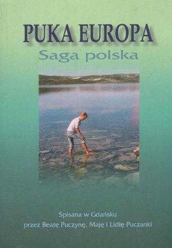 Puka Europa. Saga polska.