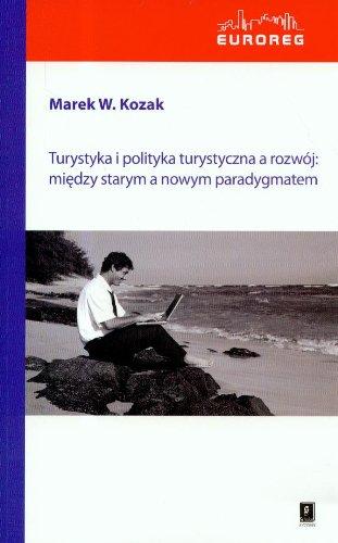 Turystyka i polityka turystyczna a rozwoj: miedzy: Kozak, Marek