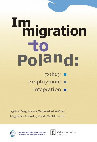 9788373833753: Immigration to Poland: Policy, Employment, Integration