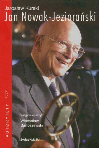 Jan Nowak-Jezioranski: Emisariusz Wolnosci (Polish Edition)