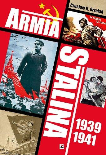 9788373993877: Armia Stalina 1939-1941. Zbrojne ramie polityki sily ZSRS