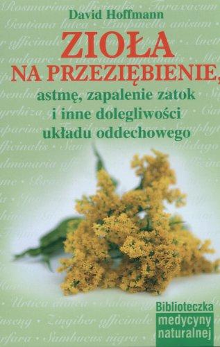 9788374042420: Ziola na przeziebienie, astme, zapalenie zatok