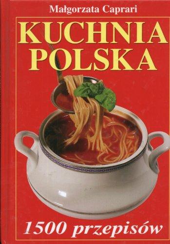 Kuchnia polska 1500 przepisow: Caprari, Malgorzata